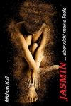 Jasmin - ... aber nicht meine Seele (Kindle E-Book)